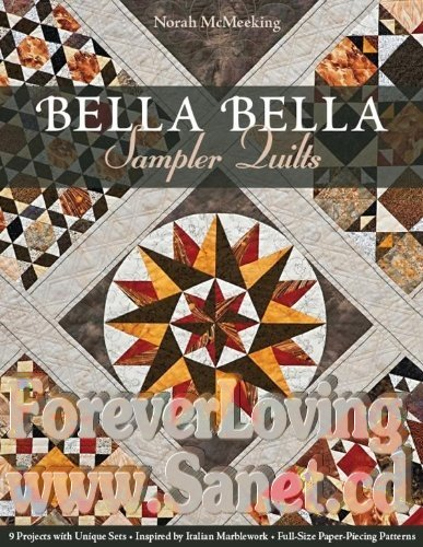 Bella Bella Sampler Quilts 9 Projects with Unique Sets