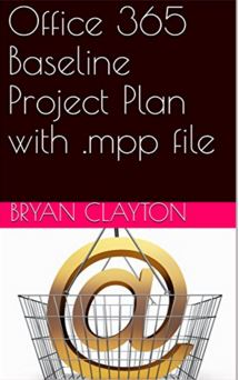 Office 365 Baseline Project Plan with .mpp file (office 365 In the real world Book 1)
