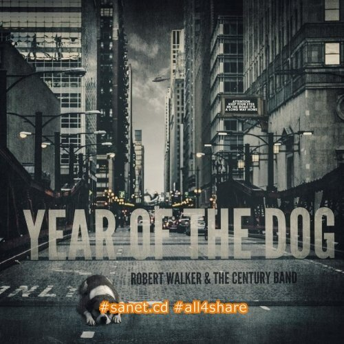 Robert Walker & the Century Band - Year of the Dog (2017)