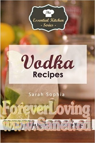 Vodka Recipes The Best Vodka Recipes From Around the World