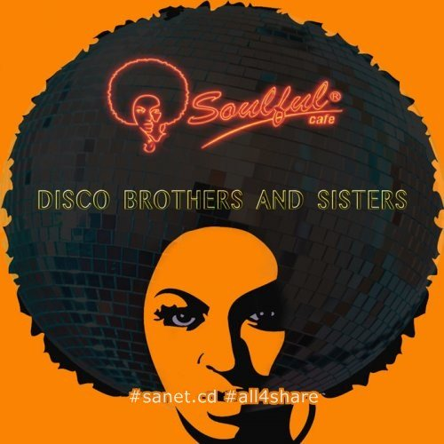Soulful-Cafe - Disco Brothers & Sisters (2017)