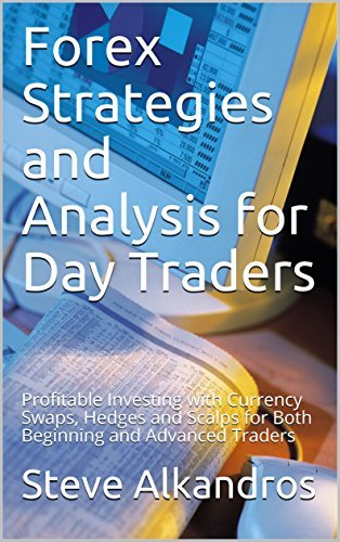 Forex Strategies and Analysis for Day Traders: Profitable Investing with Currency Swaps