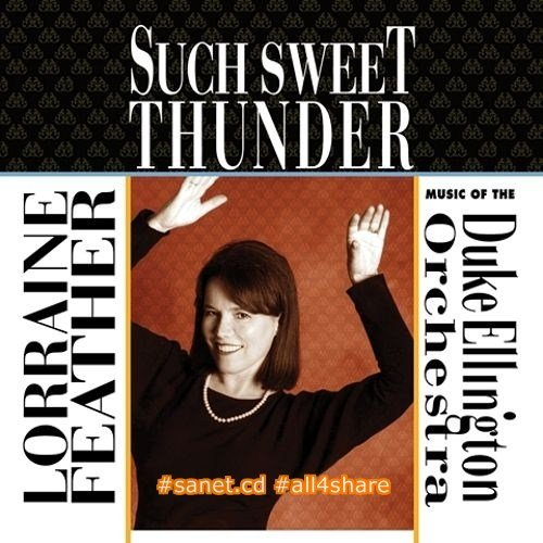 Lorraine Feather - Such Sweet Thunder Music of the Duke Ellington Orchestra (2003) Lossless