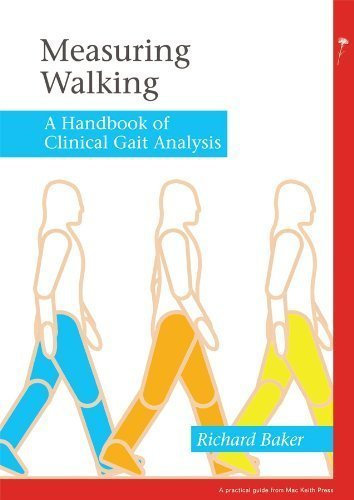 Measuring Walking: A Handbook of Clinical Gait Analysis 1st Edition by Baker, Richard W.