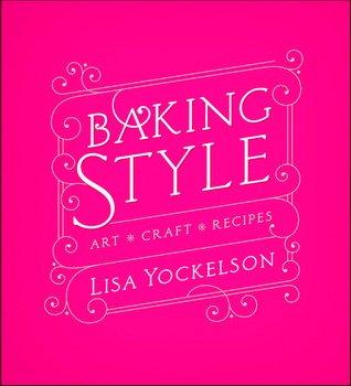 Baking Style Art Craft Recipes by Lisa Yockelson