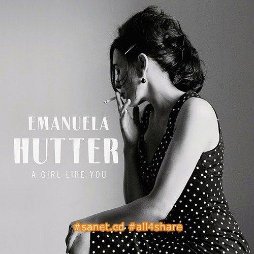 Emanuela Hutter - A Girl Like You (2017)