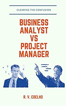 Business Analyst vs Project Manager: Clearing the confusion