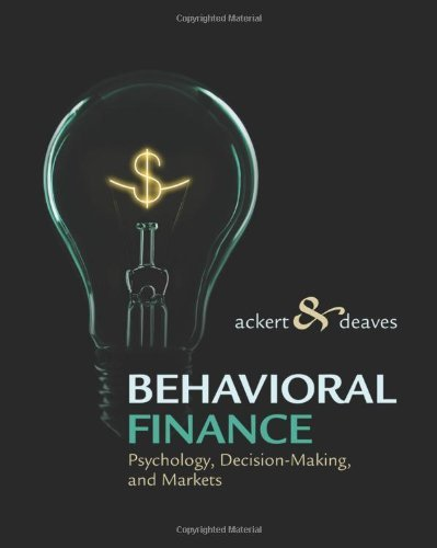 Behavioral Finance Psychology, Decision-Making, and Markets