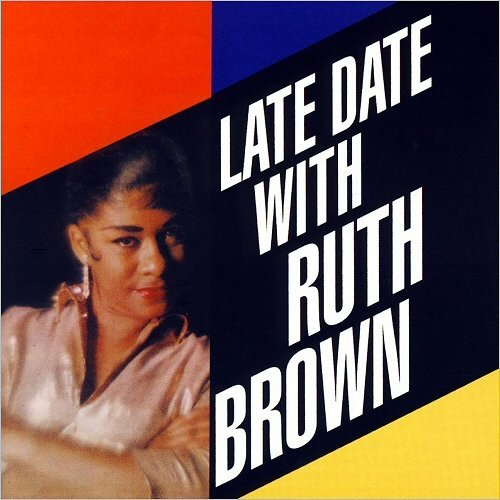 Ruth Brown - Late Date With Ruth Brown (2007)