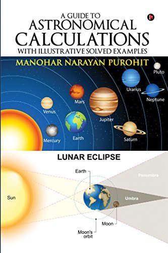 A Guide to Astronomical Calculations With Illustrative Solved Examples