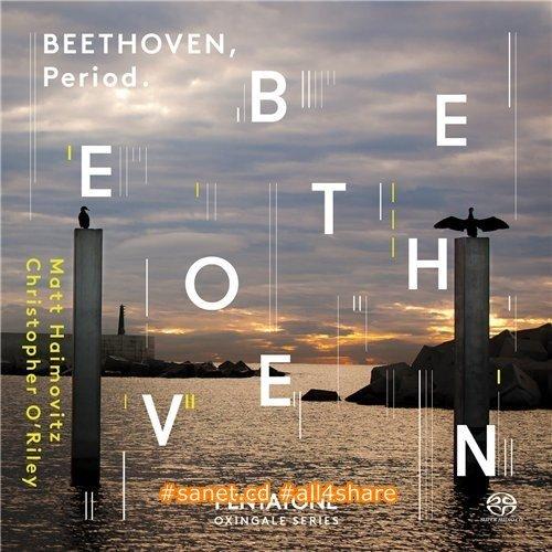 Matt Haimovitz, Christopher O'Riley - Beethoven Complete Sonatas and Variations for Pianoforte and Violoncello (2014) 16 bit
