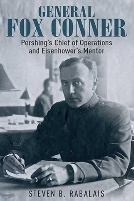 General Fox Conner Pershing's Chief of Operations and Eisenhower's Mentor (The Generals)