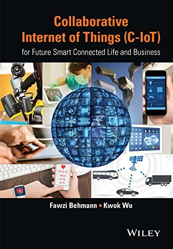 Collaborative Internet of Things (C-IoT): for Future Smart Connected Life and Business (True PDF)