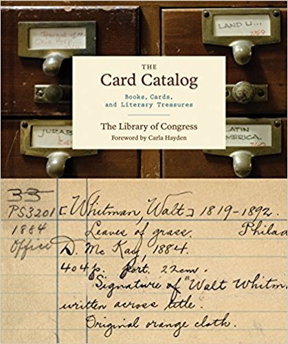 The Card Catalog Books, Cards, and Literary Treasures