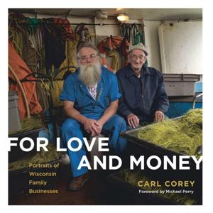 For Love and Money : Portraits of Wisconsin Family Businesses