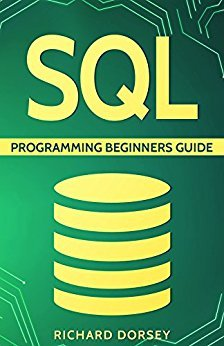 SQL Programming Beginners Guide (Step-By-Step SQL, Programming Basics, SQL Programming