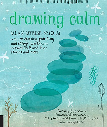 Drawing Calm Relax, refresh, refocus with 20 drawing, painting, and collage workshops inspired