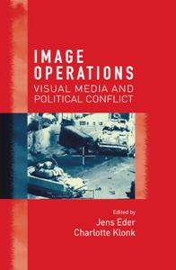 Image Operations  Visual Media and Political Conflict