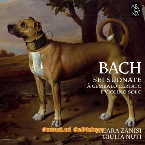 Giulia Nuti & Chiara Zanisi - Bach Sei suonate a cembalo certato e violino solo (2017)