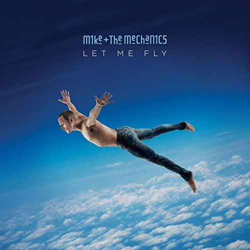 Mike + The Mechanics - Let Me Fly (2017) FLAC