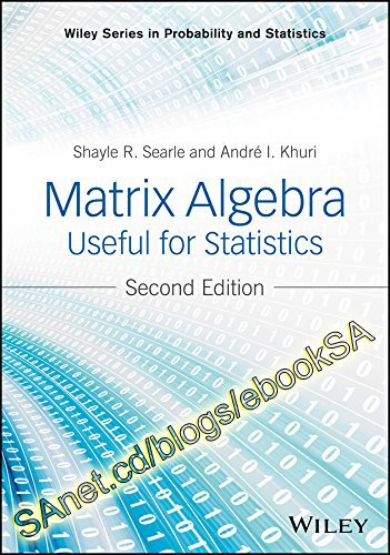Matrix Algebra Useful for Statistics (Wiley Series in Probability and Statistics)