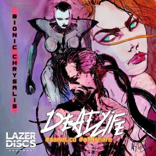 DEADLIFE - Bionic Chrysalis (2017)