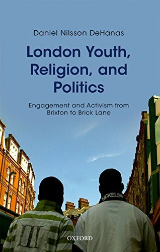 London Youth, Religion, and Politics: Engagement and Activism from Brixton to Brick Lane