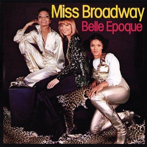 Belle Epoque - Miss Broadway (2009) (FLAC)