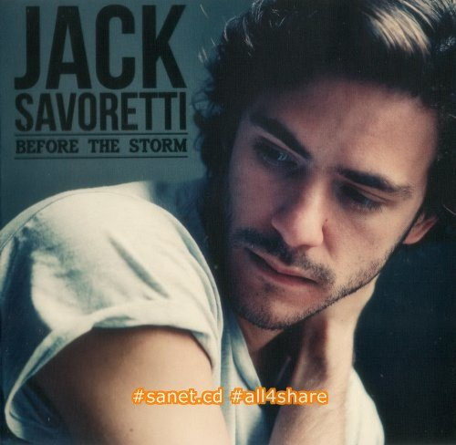 Jack Savoretti - Before The Storm (2012) Lossless