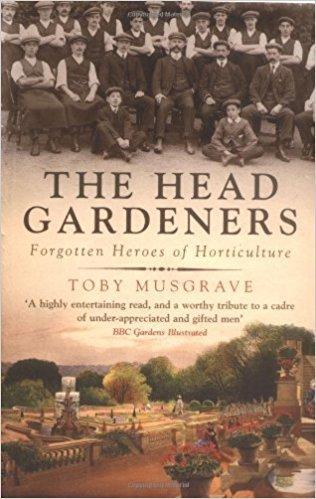 The Head Gardeners: Forgotten Heroes of Horticulture