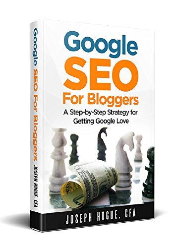 Joseph Hogue. Cfa – Google SEO for Bloggers
