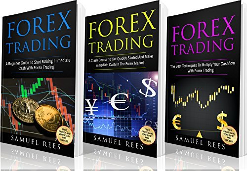 FOREX TRADING: Ultimate Beginner Guide: 3 books in 1: A Beginner Guide + A Crash Course to Get Quickly Started