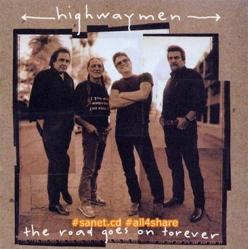 Highwaymen - The Road Goes On Forever (1995) Lossless