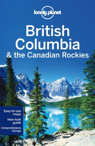 Lonely Planet British Columbia & the Canadian Rockies, 6th edition