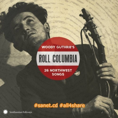 VA - Roll Columbia Woody Guthrie's 26 Northwest Songs (2017)