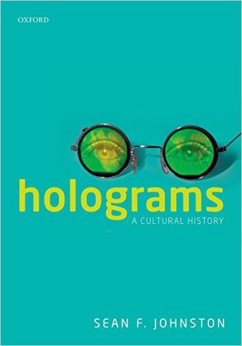 Holograms A Cultural History