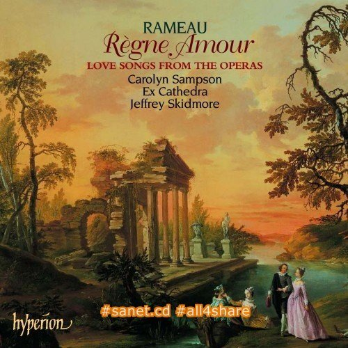 Carolyn Sampson, Ex Cathedra & Jeffrey Skidmore - Rameau Regne Amour (Love Songs From The Operas) (2004)