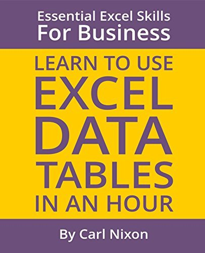 Learn to Use Excel Data Tables in an Hour: An easy to follow, illustrated introduction to Excel Data Tables!