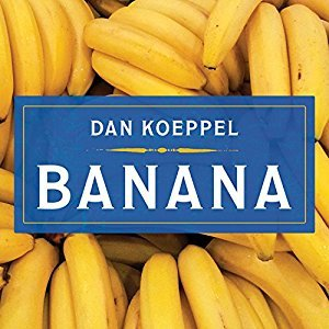 Banana: The Fate of the Fruit That Changed the World (Audiobook)