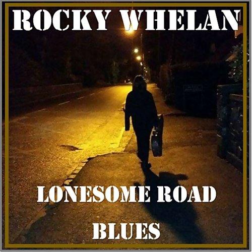 Rocky Whelan - Lonesome Road Blues (2016) (FLAC)