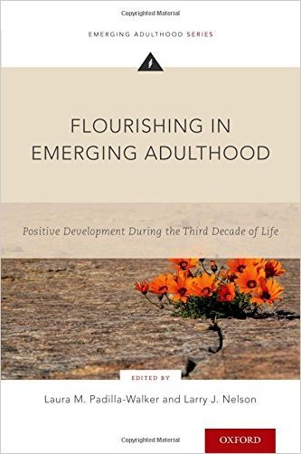 Flourishing in Emerging Adulthood Positive Development During the Third Decade of Life