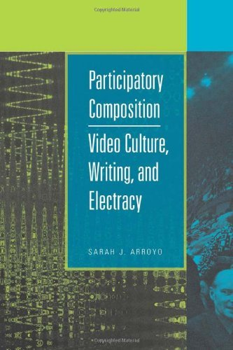 Participatory Composition: Video Culture, Writing, and Electracy!