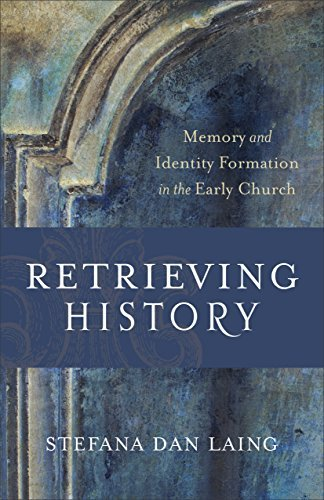 Retrieving History: Memory and Identity Formation in the Early Church