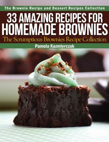 33 Amazing Recipes For Homemade Brownies - The Scrumptious Brownies Recipe Collection!