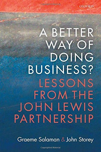 A Better Way of Doing Business Lessons from The John Lewis Partnership