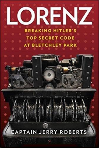 Lorenz Breaking Hitler's Top Secret Code at Bletchley Park