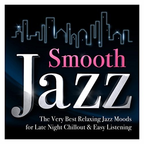 VA - Smooth Jazz - The Very Best Relaxing Jazz Moods for Late Night Chillout & Easy listening (2017)