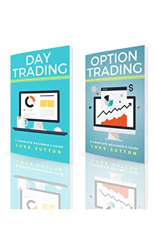 Luke Sutton – Stock Market Trading : 2 Manuscripts – Day Trading, Option Trading