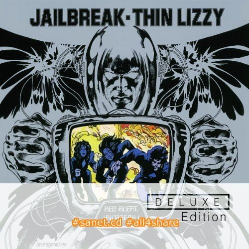 Thin Lizzy ~ Jailbreak (Deluxe Edition) (2011) flac