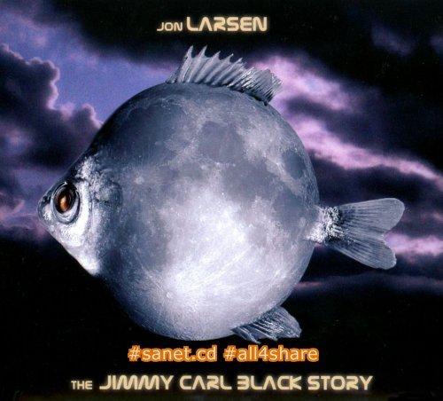 Jon Larsen - The Jimmy Carl Black Story (2008)